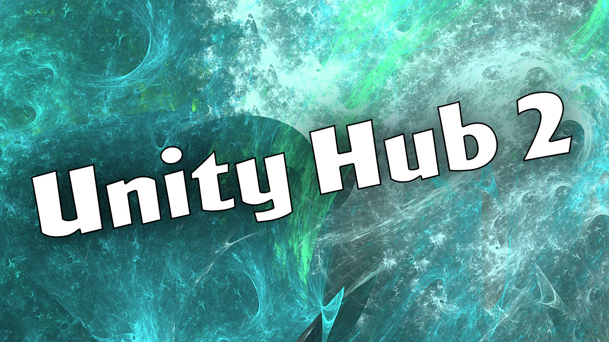 Unity Hub 2 Now Available and at your service - trilo org